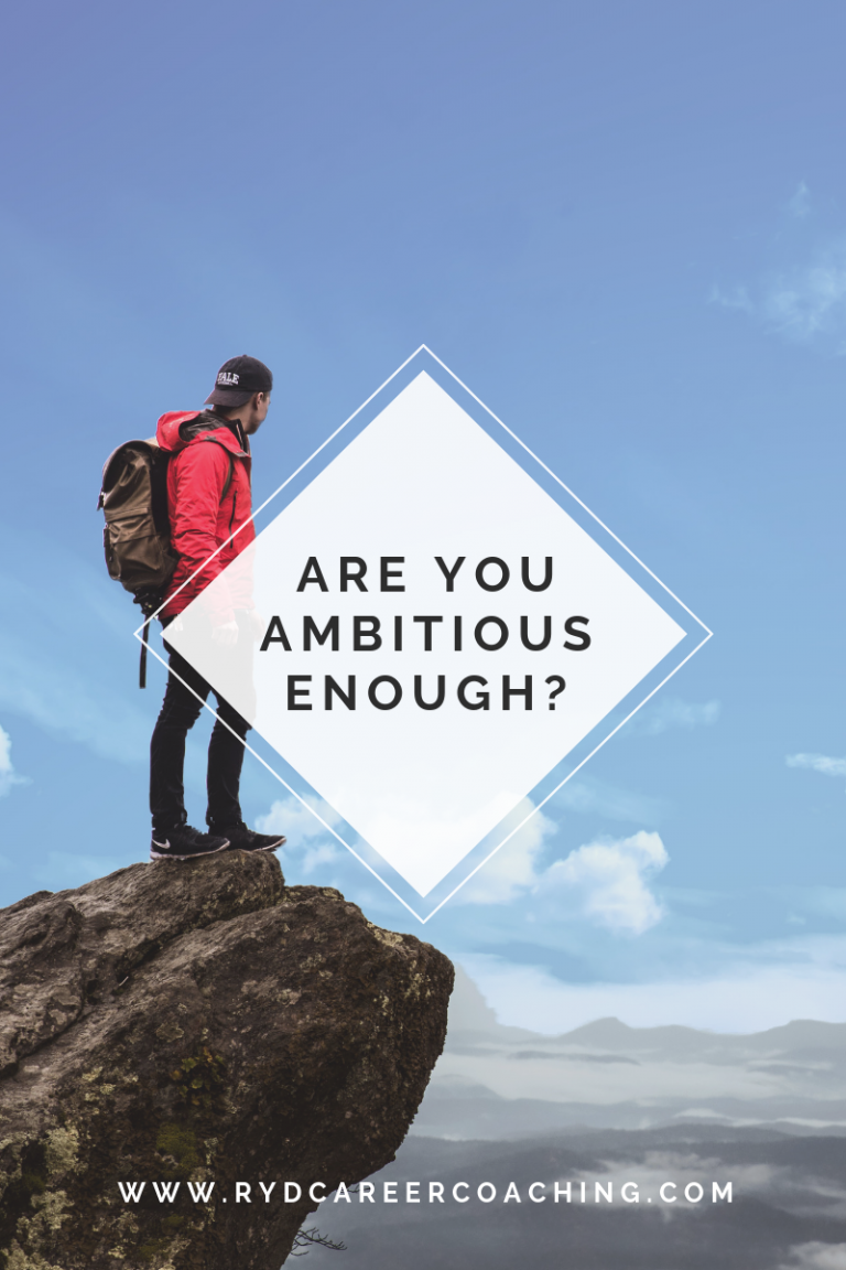 Are You Ambitious Enough?