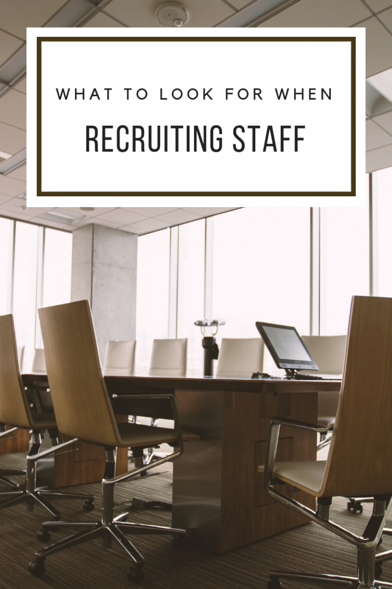 What to Look for When Recruiting Staff