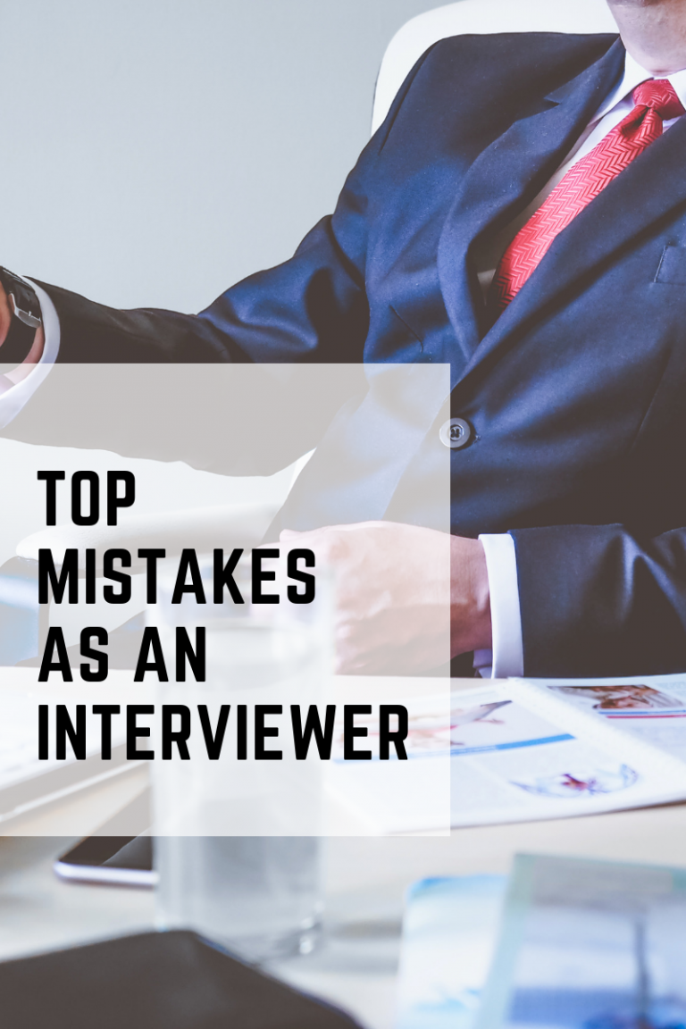 Top Mistakes As An Interviewer