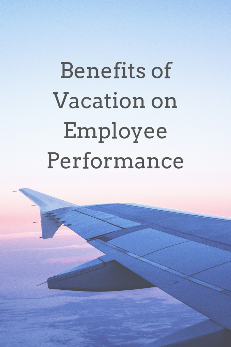 Benefits of Vacation on Employee Performance